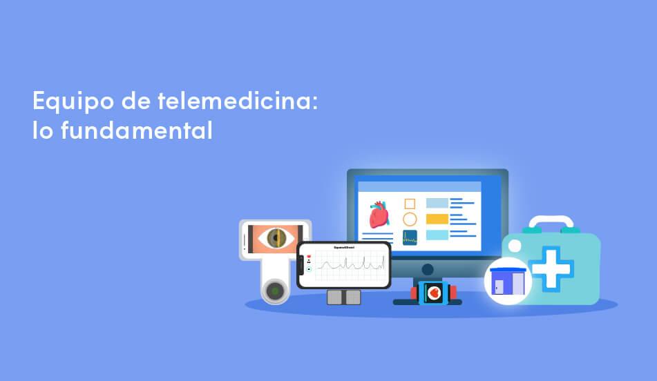 equipos y dispositivos fundamentales de telemedicina